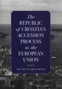 the-republic-of-croatias-accession-process-to-the-european-union-malgorzata-lakotamicker282489-s